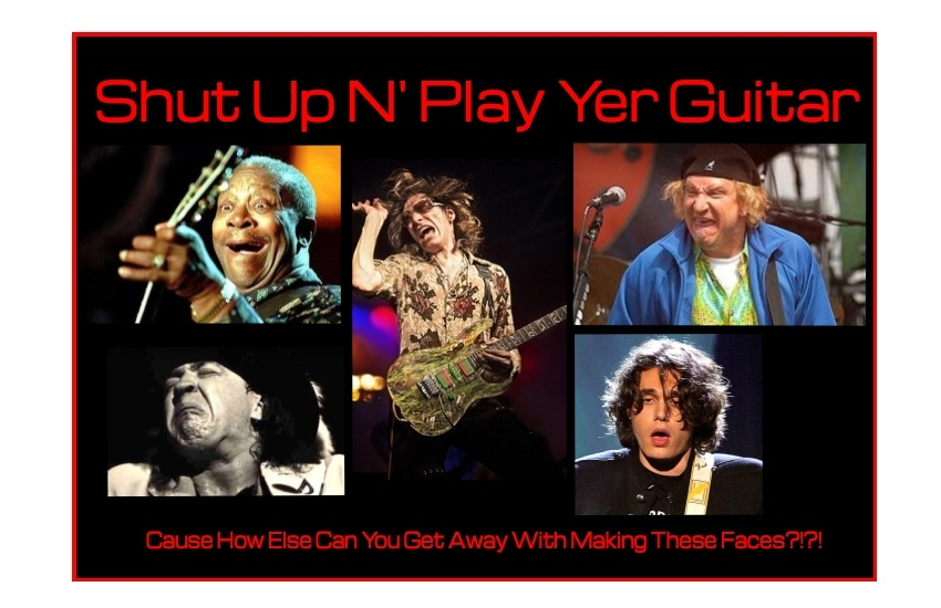 Shut Up N' Play Yer Guitar